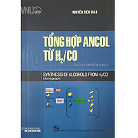 Tổng Hợp ANCOL TỪ H2/CO - Sách chuyên khảo