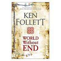 World Without End - The Kingsbridge Novels (Paperback)