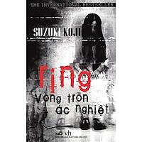 Cuốn sách đã được chuyển thể thành phim tại cả Nhật Bản và Hollywood: Ring - Vòng tròn ác nghiệt (TB)