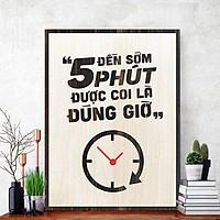 """Tranh gỗ decor truyền cảm hứng """"Đến sớm 5 phút được gọi là đúng giờ"""""""
