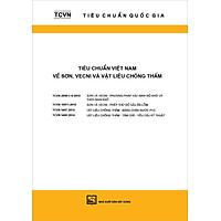 Tiêu chuẩn Việt nam về Sơn, vecni và vật liệu chống thâm (TCVN 2096 - 1-6 : 2015; TCVN 10671 : 2015; TCVN 9407 : 2014; TCVN 9408 : 2014)
