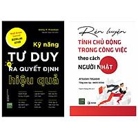 Combo 2 cuốn sách hay về phát triển năng lực lãnh đạo: Kỹ năng tư duy ra quyết định hiệu quả + Rèn luyện tính chủ động trong công việc theo cách người Nhật