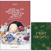 Gửi Bạn, Người Đang Lạc Lối Trong Thế Giới Người Lớn Đầy Phức Tạp(Tặng Kèm 1 Thiệp Giáng Sinh)