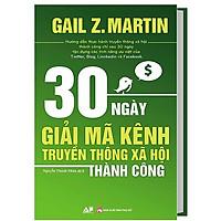 Cuốn Sách Marketing Hay: 30 Ngày Giải Mã Kênh Truyền Thông Xã Hội Thành Công