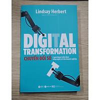 Sách: Digital Transformation - Chuyển đổi số - 5 giai đoạn triển khai công nghệ số cho doanh nghiệp