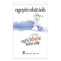 Ngồi Khóc Trên Cây: Truyện Dài - Nguyễn Nhật Ánh (Tặng Kèm Postcard GreenLife)