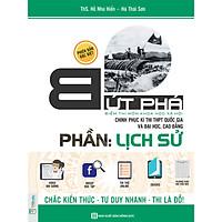 Bứt Phá Điểm Thi Môn Lịch Sử - Phiên Bản Đặc Biệt 2019 ( Tích Hợp Video Bài Giảng + Thi Thử Online ) tặng kèm bookmark