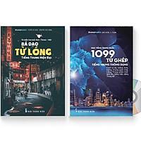 Combo 2 sách: 1099 Từ Ghép Tiếng Trung Thông Dụng + Từ Điển Tam Ngữ Bá Đạo Từ Lóng Tiếng Trung Hiện Đại (Kèm ví dụ, tiếng Anh, tiếng Trung giản thể, tiếng Trung phồn thể, bính âm, tiếng Việt, tiếng Trung bồi) + DVD Audio tài liệu