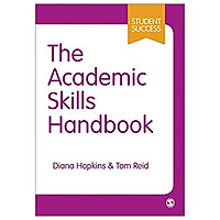 The Academic Skills Handbook: Your Guide To Success In Writing, Thinking And Communicating At University (Student Success)