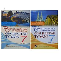 Trọng Tâm Kiến Thức Và Phương Pháp Giải Bài Tập Toán 7 Tập 1 + Tập 2 (2 Quyển )