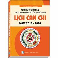 Xem Ngày Chọn Giờ Theo Kinh Nghiệm Của Người Xưa - Lịch Can Chi (Từ 2019-2020)