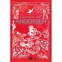 Tập truyện khám phá một thế giới huyền ảo nhưng cũng vô cùng chân thực:  Truyện Cổ Andersen (Bìa Mềm)