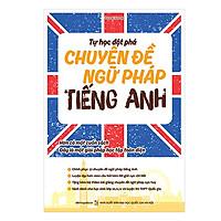 Tự học đột phá Tiếng Anh chuyên đề ngữ pháp