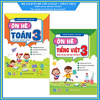 Bộ ÔN HÈ Lớp 3 (Toán + Tiếng Việt) - Dành cho học sinh lớp 3 lên lớp 4 - Theo chương trình SGK mới nhất