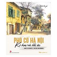 Phố Cổ Hà Nội - Kí Họa Và Hồi Ức (Hanoi's Old Quarter – Sketches And Memories) - Artbook Song Ngữ Việt - Anh