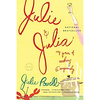 Julie and Julia : My Year of Cooking Dangerously