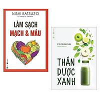 Combo 2 Cuốn Sách Tuyệt Vời Cho Sức Khỏe Của Bạn: Thần Dược Xanh + Làm Sạch Mạch Và Máu (Tái Bản 2019) / Tặng Kèm Bookmark Happy Life