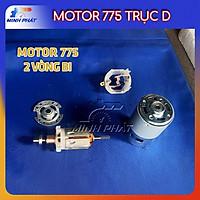 Motor 775 2 vòng bi bạc đạn kép trục D tốc độ 10000 vòng