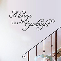 English Wall Sticker Always Kiss Me Goodnight Is Friendly And Waterproof