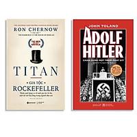 Combo Sách : TiTan - Gia Tộc Rockefeller + Adolf Hitler – Chân Dung Một Trùm Phát Xít (Tái Bản 2020)
