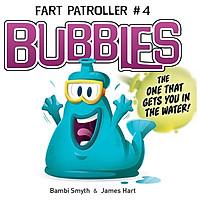 Fart Patroller #4: Bubbles