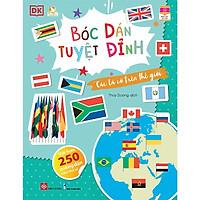 Sách Bóc Dán Tuyệt Đỉnh - Các Lá Cờ Trên Thế Giới - Dành Cho Trẻ Từ 3-9 Tuổi
