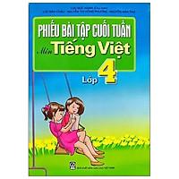 Phiếu Bài Tập Cuối Tuần Môn Tiếng Việt Lớp 4 (2020)
