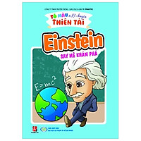 Tô Màu Kể Chuyện Thiên Tài - Einstein Say Mê Khám Phá