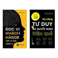 Combo sách: Kỹ Năng Tư Duy Và Ra Quyết Định Hiệu Quả + Đọc Vị Khách Hàng Bằng Tâm Lý Học Hành Vi (Bài học kinh doanh / Marketing - Bán hàng)