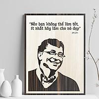 """Tranh Tạo Động Lực Gỗ khắc laser trang trí TBIG040 """"Bill Gates: Nếu bạn không thể làm tốt ít nhất hãy làm cho nó đẹp"""""""
