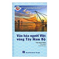 Văn Hóa Người Việt Vùng Tây Nam Bộ