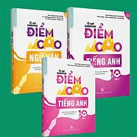 Combo Bí quyết chinh phục điểm cao Tiếng anh 10 (tập 1 + tập 2) + Ngữ Văn 10