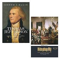 Combo Triết Lý Đằng Sau Nền Chính Trị Mỹ: Thomas Jefferson - Nhân sư Mỹ + Hiến Pháp Mỹ Được Làm Ra Như Thế Nào