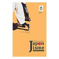 Japonisme – Những Điều Rất Nhật Bản - Tặng Kèm Sổ Tay