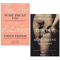 Combo Sách : Nghệ Thuật Yêu - Truy Vấn Về Bản Chất Tình Yêu (Tái Bản 2020) + Sex At Dawn - Tình Dục Thuở Hồng Hoang