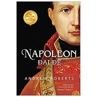 Sách - Napoleon Đại Đế (Tái Bản 2020)