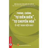 """Phòng, Chống """"Tự Diễn Biến"""", """"Tự Chuyển Hóa"""" Ở Việt Nam Hiện Nay"""