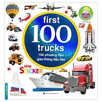 Bé Thông Minh First 100 Trucks - 100 Phương Tiện Giao Thông Đầu Tiên (Tái Bản)