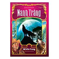 Nanh Trắng (Bìa Cứng) - Tái Bản 2019