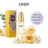 Nước hoa cho nữ Cindy Golden Luxury mùi hương sang trọng quyến rũ 30ml