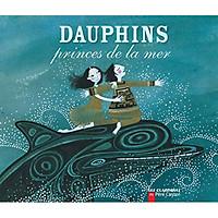 Dauphins - Princes de la mer