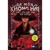 Sách - Sa môn Không Hải thết yến bầy quỷ Đại Đường (Tập 3) (tặng kèm bookmark thiết kế)