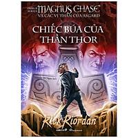 Chiếc Búa Của Thần Thor - Phần 2 Series Magnus Chase Và Các Vị Thần Của Asgard (Tái Bản 2020)