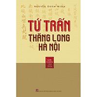 Tứ Trấn Thăng Long Hà Nội