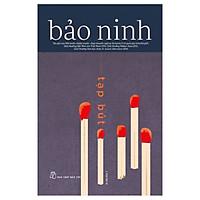 Bảo Ninh - Tạp Bút
