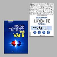 Combo 2 cuốn Luyện thi môn Vật lí: Sketch Test Luyện Đề THPT QG 2020 môn Vật Lí + Luyện giải bộ đề thi trắc nghiệm THPT quốc gia môn Vật Lý