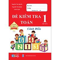 Sách - Đề Kiểm Tra Toán Lớp 1 - Cánh Diều - Học Kì 2
