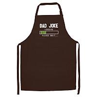 Tạp Dề Làm Bếp In Hình Mens Mens Dad Joke Loading Please Wait Stupid Funny Father's Day