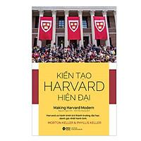 Kiến Tạo Harvard Hiện Đại - Bảy Thập Kỷ Thay Đổi Kỳ Diệu