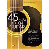 45 Ngày Biết Đệm Đàn Guitar (Tái Bản)